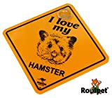 Rodipet® Roadsign - I love my Hamster