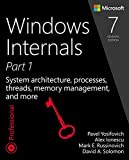 Windows® Internals, Book 1: User Mode