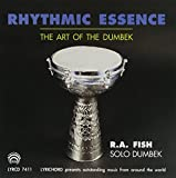 Rhythmic Essence: The Art of The Doumbek by R.A. FISH (1993-12-01)