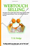 Webtouch Selling: Skyrocket your sales using the online meeting software suite...an insider's guide!