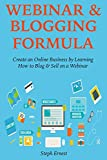 WEBINAR & BLOGGING FORMULA (2016): Create an Online Business by Learning How to Blog & Sell on a Webinar (2 Book Bundle) (English Edition)