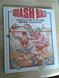 SQUASH BALLS: A SURVIVAL GUIDE TO THE GAME