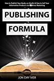 Publishing Formula: How to Publish Your Books on Kindle & How to Sell Your Information Products via Webinar Marketing (English Edition)