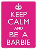 Harvesthouse Keep Calm and Be A Barbie Plaque Vintage Metal Tin Sign Retro Tin Plate Sign Wall Art Decor TIN Sign 8X12 INCH
