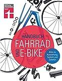 Handbuch Fahrrad und E-Bike: Alle relevanten Lösungen auf dem Markt - Unabhängige...