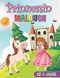 Prinzessin Malbuch ab 4 Jahre: Kreatives Malbuch für Mädchen mit tollen Prinzessin...