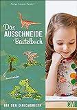 Das Ausschneide-Bastelbuch: Bei den Dinosauriern