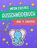 Mein erstes Ausschneidebuch ab 3 Jahre: Mit der Schere Schneiden für Kinder - Das...