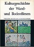Kulturgeschichte der Wand- und Bodenfliesen von der Antike bis zur Gegenwart.